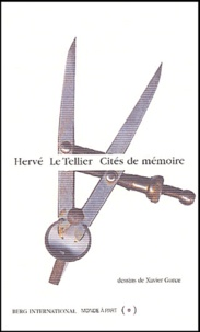 Hervé Le Tellier - Cités de mémoire.