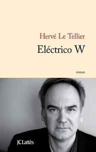 Hervé Le Tellier - Electrico W.