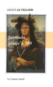 Hervé Le Tellier - Joconde jusqu'à 100 - 99 (+1) points de vue sur Mona Lisa.