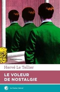 Hervé Le Tellier - Le voleur de nostalgie.