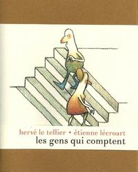 Hervé Le Tellier et Etienne Lécroart - Les gens qui comptent.