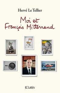 Hervé Le Tellier - Moi et François Mitterrand.