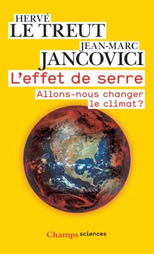Hervé Le Treut et Jean-Marc Jancovici - L'effet de serre - Allons-nous changer le climat ?.