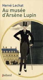 Hervé Lechat - Au musée d'Arsène Lupin.