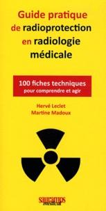 Guide pratique de radioprotection en radiologie médicale - 100 fiches techniques pour comprendre et agir.pdf