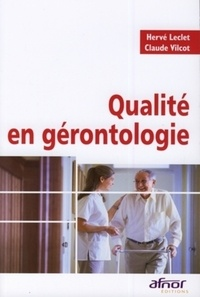 Hervé Leclet et Claude Vilcot - Qualité en gérontologie.