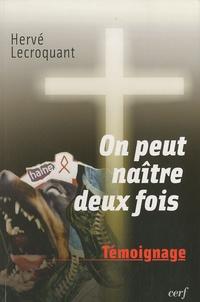 Hervé Lecroquant - On peut naître deux fois.