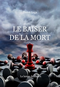 Hervé Lega - Le baiser de la mort.