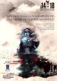 Hervé Legros et Elisabeth Van Eyck - Gembloux dans la tourmente de la Première Guerre mondiale.