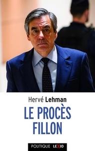 Hervé Lehman - Le procès Fillon.