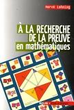 Hervé Lehning - A la recherche de la preuve en mathématiques.