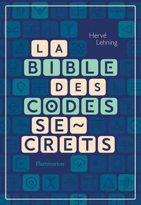 Hervé Lehning - La bible des codes secrets.