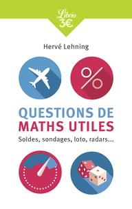 Hervé Lehning - Questions de maths utiles - Soldes, sondages, loto, radars....