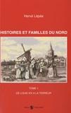 Hervé Lépée - Histoires et familles du Nord - Tome 1 : De Louis XIV à la Terreur.