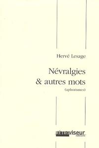 Hervé Lesage - Névralgies et autres mots (aphorismes).