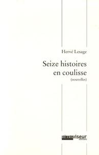 Hervé Lesage - Seize histoires en coulisse.