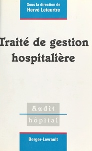 Hervé Leteurtre et  Collectif - Traité de gestion hospitalière.