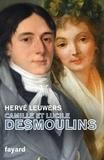 Hervé Leuwers - Camille et Lucile Desmoulins - Un rêve de république.