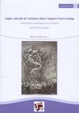 Hervé Leuwers - Juges, avocats et notaires dans l'espace franco-belge - Expériences spécifiques ou partagées (XVIIIe-XIXe siècle).