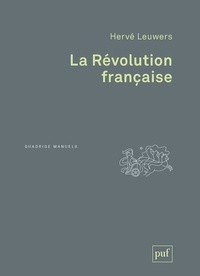 Hervé Leuwers - La Révolution française.