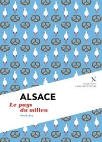 Hervé Lévy - Alsace - Le pays du milieu.