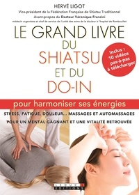 Livres en ligne gratuitement sans téléchargement Le grand livre du shiatsu et du do in  - Pour harmoniser ses énergies par Hervé Ligot 9791028503147