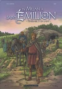 Hervé Lorand et  Bad - De Milian à St Emilion, itinéraire d'un saint.