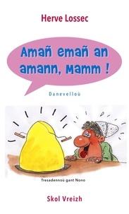 Hervé Lossec - Amañ Emañ An Amann Mamm.