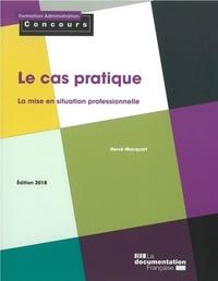 Hervé Macquart - Le cas pratique - La mise en situation professionnelle.