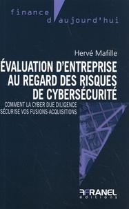 Hervé Mafille - Evaluation d'entreprise au regard des risques de cybersécurité - Comment la Cyber Due Diligence sécurise vos fusions-acquisitions.