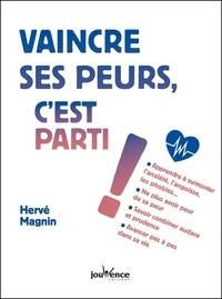 Hervé Magnin - Vaincre ses peurs, c'est parti !.
