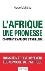 Herve Mahicka - L'Afrique, une promesse - Comment l'Afrique s'éveillera.