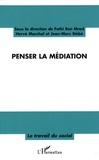 Hervé Marchal et Fathi Ben Mrad - Penser la médiation.