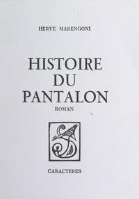Hervé Marengoni et Maurice Cury - Histoire du pantalon.