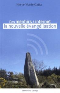 Hervé-Marie Catta - Des menhirs a internet - la nouvelle évangélisation.