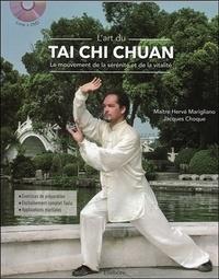 Hervé Marigliano et Jacques Choque - L'art du Tai Chi Chuan - Le mouvement de la sérénité et de la vitalité. 1 DVD