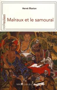 Hervé Marion - Malraux et le samouraï.