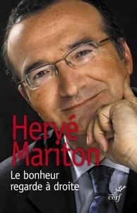 Hervé Mariton et Hervé Mariton - Le bonheur regarde à droite.