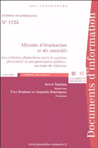 Hervé Mariton et Yves Deniaud - Les relations financières entre le système ferroviaire et ses partenaires publics : un train de réformes - Mission d'évaluation et de contrôle.