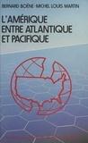 Hervé Martin et B Boene - L'Amérique entre Atlantique et Pacifique - Essai de prospective stratégique.