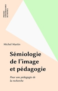 Hervé Martin - Sémiologie de l'image et pédagogie - Pour une pédagogie de la recherche.