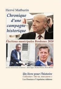 Hervé Mathurin - Chronique d' une campagne historique - Elections municipales Bordeaux 2020.