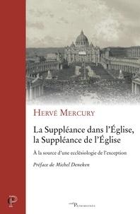 Hervé Mercury et Hervé Mercury - La Suppléance dans l'Église, la Suppléance de l'Église.