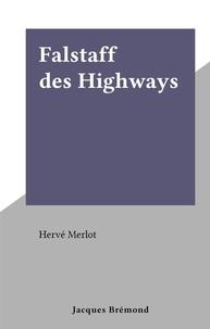 Herve Merlot - Falstaff des Highways.