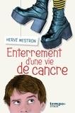 Hervé Mestron - Enterrement d'une vie de cancre.