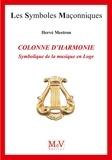 Hervé Mestron - La colonne d'harmonie - Symbolique de la musique en Loge.