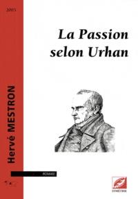 Hervé Mestron - La Passion selon Urhan.