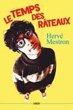 Hervé Mestron - Le temps des râteaux.