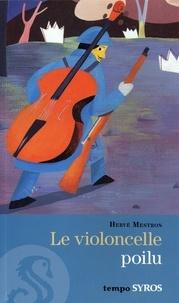 Hervé Mestron - Le violoncelle poilu - Et autres histoires de 14-18.