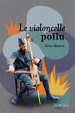 Hervé Mestron - Le violoncelle poilu.